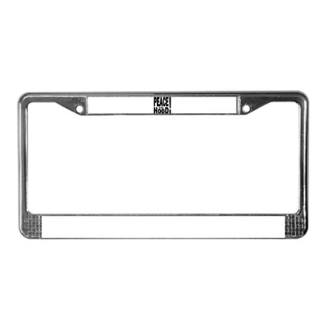 PEACE IN THE HOOD License Plate Frame