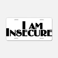 I am Insecure Aluminum License Plate