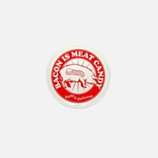 Bacon Is Meat Candy Mini Button