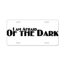 I'm Afraid of the Dark (font Aluminum License Plat