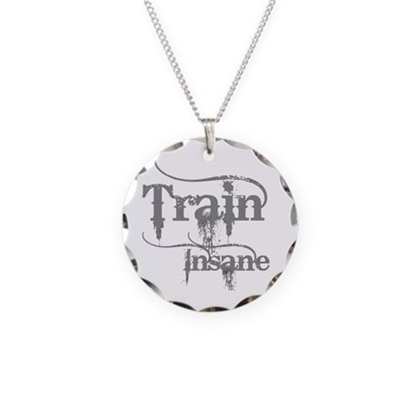 Train Insane Necklace Circle Charm