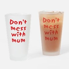 Don't mess with mum Drinking Glass