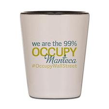Occupy Manteca Shot Glass