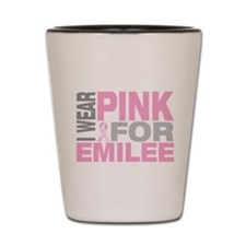I wear pink for Emilee Shot Glass