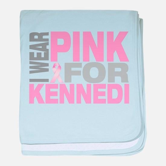 I wear pink for Kennedi baby blanket