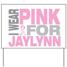 I wear pink for Jaylynn Yard Sign