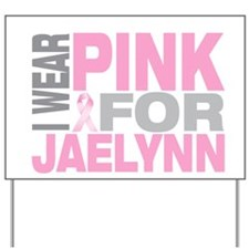 I wear pink for Jaelynn Yard Sign