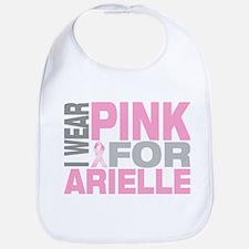 I wear pink for Arielle Bib