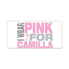 I wear pink for Camilla Aluminum License Plate