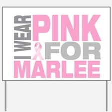 I wear pink for Marlee Yard Sign