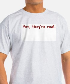 """Yes, they're real"" Ash Grey T-Shirt"