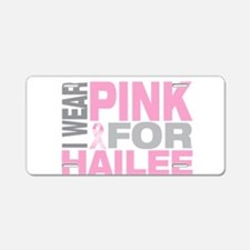 I wear pink for Hailee Aluminum License Plate