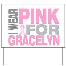 I wear pink for Gracelyn Yard Sign