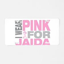 I wear pink for Jaida Aluminum License Plate