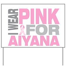 I wear pink for Aiyana Yard Sign