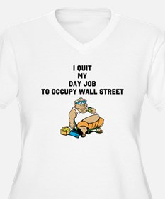 Quit Day Job To Occupy Wall S T-Shirt