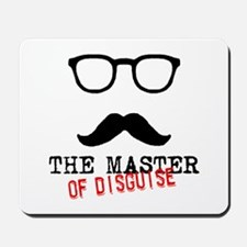 'Master Of Disguise' Mousepad