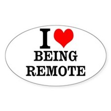 I Love Being Remote Decal