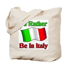 I'd Rather Be In Italy Tote Bag