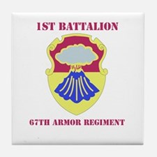 DUI - 1st Bn - 67th Armor Regt with Text Tile Coas