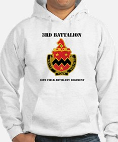 DUI - 3rd Bn - 16th FA Regt with Text Hoodie