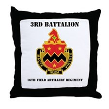 DUI - 3rd Bn - 16th FA Regt with Text Throw Pillow