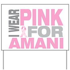 I wear pink for Amani Yard Sign
