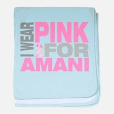 I wear pink for Amani baby blanket