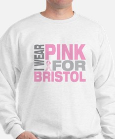I wear pink for Bristol Sweatshirt
