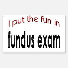 I put the fun in fundus exam Rectangle Decal