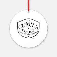 Comma Police (round) Round Ornament