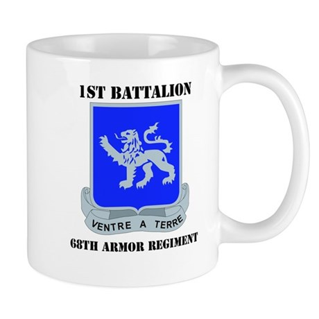 DUI - DUI - 1st Bn - 68th Armor Regt with Text Mug