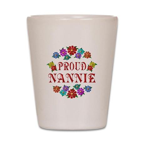 Proud Nannie Shot Glass