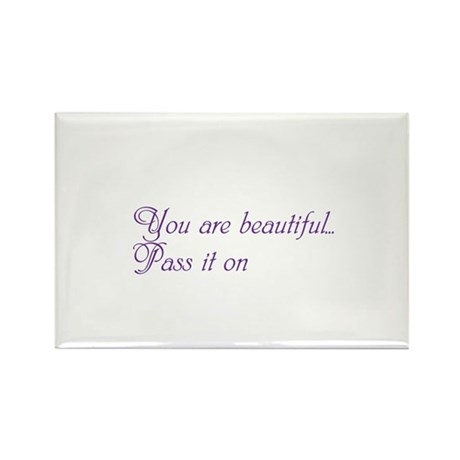 You are beautiful Rectangle Magnet