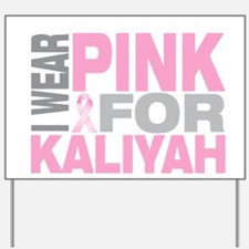 I wear pink for Kaliyah Yard Sign