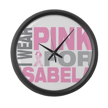 I wear pink for Isabela Large Wall Clock