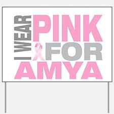 I wear pink for Amya Yard Sign