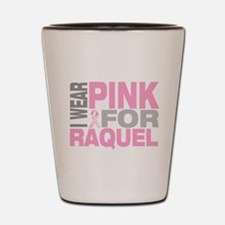 I wear pink for Raquel Shot Glass
