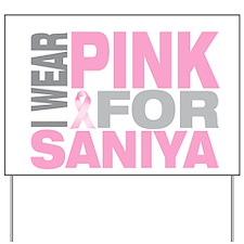 I wear pink for Saniya Yard Sign