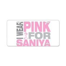 I wear pink for Saniya Aluminum License Plate