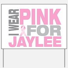 I wear pink for Jaylee Yard Sign