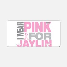 I wear pink for Jaylin Aluminum License Plate