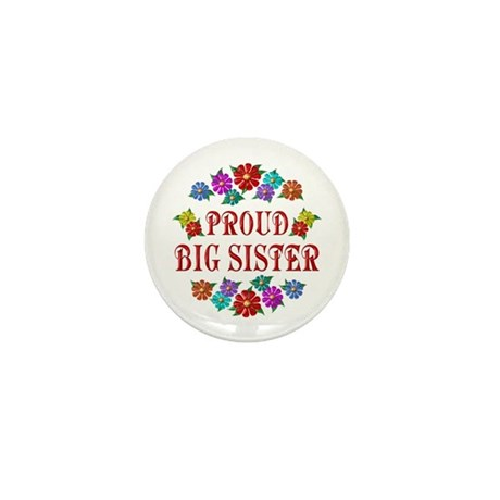 Proud Big Sister Mini Button