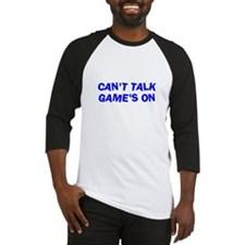 Can't Talk Game's On Baseball Jersey