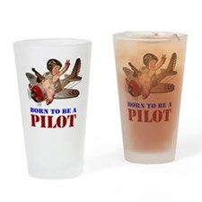 BORN TO BE A PILOT Drinking Glass