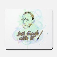 Just Gogh With It! Mousepad