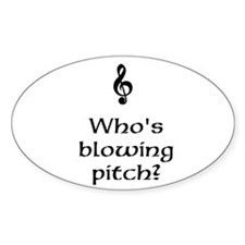 Who's blowing pitch? Decal