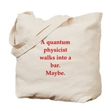 funny physics joke Tote Bag