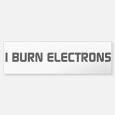 I Burn Electrons Clean Black Sticker (Bumper)