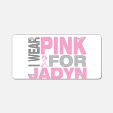 I wear pink for Jadyn Aluminum License Plate
